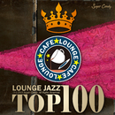 カフェで流れるラウンジJAZZ TOP100/JAZZ PARADISE