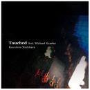 Touched feat. Michael Kaneko/Kenichiro Nishihara