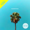 #summermood - グッド・ヴァイブス R&B x ハウス コレクション/Various Artists