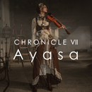 CHRONICLE VII/Ayasa