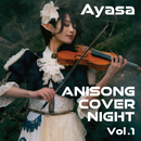 ANISONG COVER NIGHT Vol.1/Ayasa