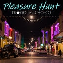 Pleasure Hunt feat.CHO-CO/DJ☆GO
