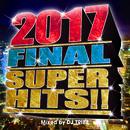 2017 FINAL SUPERHITS !! Mixed by DJ TRIBE/DJ TRIBE