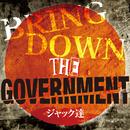 BRING DOWN THE GOVERNMENT/ジャック達