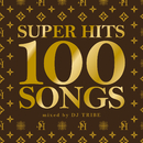 SUPER HITS 100 SONGS mixed by TRIBE/DJ TRIBE