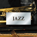 JAZZ -Premium Lounge-/Relaxing Sounds Productions