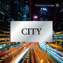 CITY -Premium Lounge-/Relaxing Sounds Productions