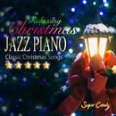 "Relaxing Christmas JAZZ PIANO""Classic Christmas Songs""/JAZZ PARADISE"