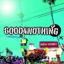 NEW STORY/GOOD4NOTHING