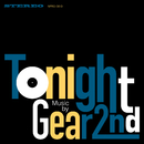 Tonight/Gear 2nd