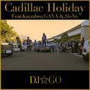 Cadillac Holiday feat.Kayzabro,GAYA-K,MoNa/DJ☆GO