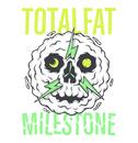 MILESTONE/TOTALFAT