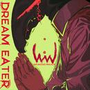 DREAM EATER/WEAKEND WALKER