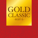 GOLD CLASSIC ~BESTII~/Various Artists