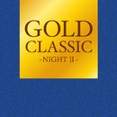 GOLD CLASSIC ~NIGHTII~/Various Artists
