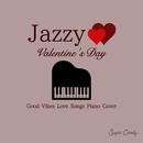 JAZZY バレンタインデー ~愛を感じる名曲JAZZピアノカバー~/Moonlight Jazz Blue