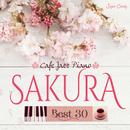 カフェで流れるジャズピアノ~SAKURA BEST 30/Moonlight Jazz Blue&JAZZ PARADISE