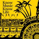 Know Music Know Life/木村正志