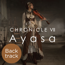 CHRONICLE VII (Back track)/Ayasa