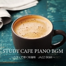 STUDY CAFE PIANO BGM ~カフェで聴く勉強用 JAZZ BGM~/JAZZ RIVER LIGHT