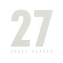 27/SUPER BEAVER
