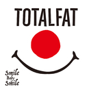 Smile Baby Smile/TOTALFAT