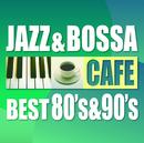 カフェで流れるジャズ&ボッサ~ BEST 80's & 90's/JAZZ PARADISE