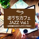 おうち Cafe JAZZ vol.1~在宅作業のためジャズラウンジBGM~/JAZZ PARADISE