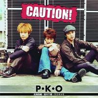 CAUTION!/P・K・O