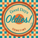 GOOD DAYS OLDIES!-SOMETIME-/Various Artists