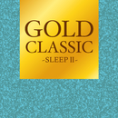 GOLD CLASSIC~SLEEPII~/Various Artists