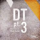 DT pt.3/Kan Sano