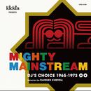 kickin presents Mighty Mainstream: DJ's Choice 1965-1973/VARIOUS ARTISTS