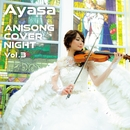 ANISONG COVER NIGHT Vol.3/Ayasa