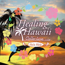 HEALING HAWAII COLLECTION Ha'a Ha'a/Relax World