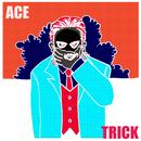 Trick/ACE