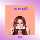 You Are Mine/Alice