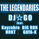 THE LEGENDARIES feat.Kayzabro,BIG RON,HOKT,GAYA-K/DJ☆GO