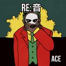 RE:音/ACE