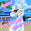 J-POP COVER NIGHT Vol.1/Ayasa