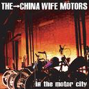 in the motor city/THE CHINA WIFE MOTORS
