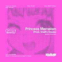 Princess Memeism (Prod. Snail's House)