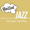 Hello! Jazz - One Step, Two Step -/V.A.
