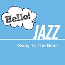 Hello! Jazz - Sway To The Beat -/V.A.