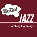 Hello! Jazz - Catching Lightning -/V.A.