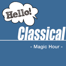 Hello! Classical - Magic Hour -/V.A.