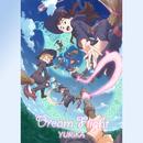リトルウィッチアカデミアVR ほうき星に願いを主題歌「Dream Flight」/YURiKA