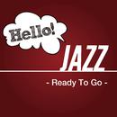 Hello! Jazz - Ready To Go -/V.A.