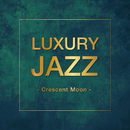 Luxury Jazz - Crescent Moon -/V.A.