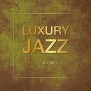 Luxury Jazz - Dancing On My Own -/V.A.